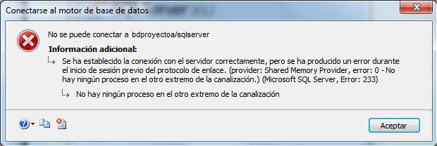 Error 233 No hay ningún proceso en el otro extremo de la canalización Microsoft SQL Server